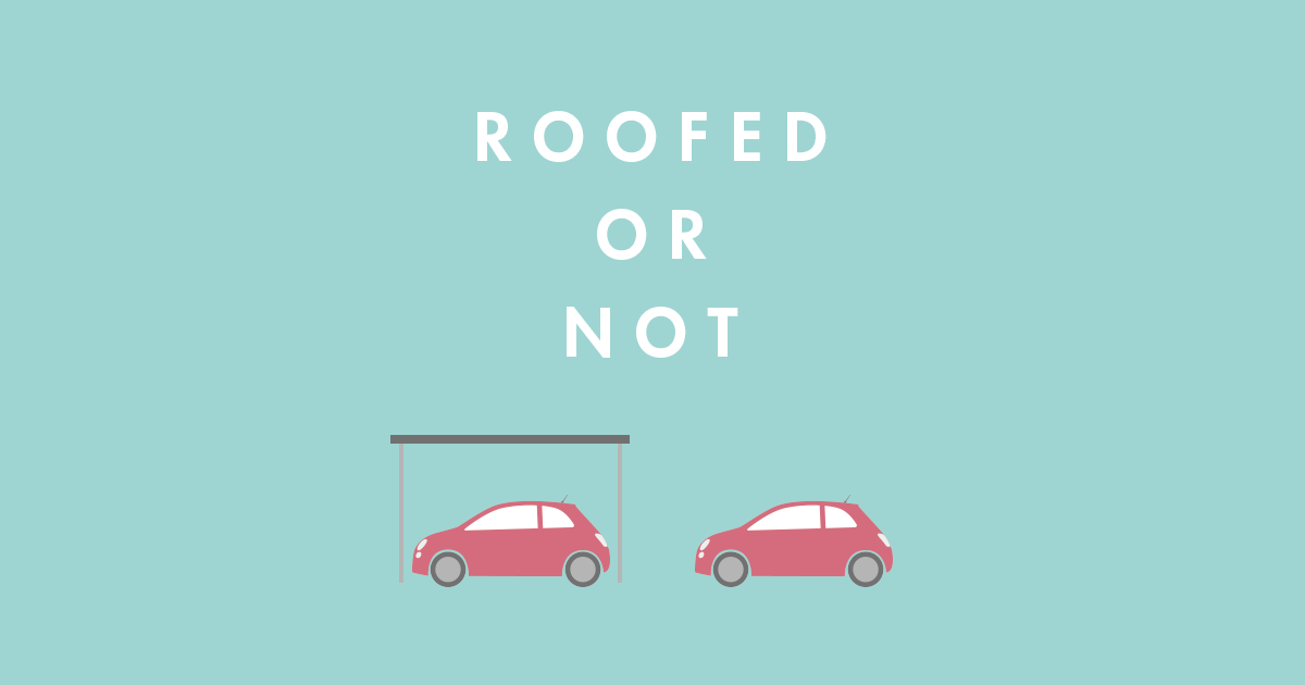 駐車場、高くて屋根付き?安くて屋根なし?あなたならどっちを選ぶ?